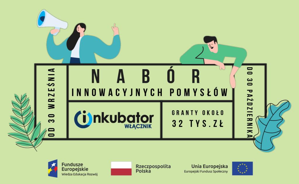 Infografika na temat naboru pomysłów do inkubatora Włącznik Innowacji Społecznych. Nabór trwa od 30 września do 30 października. Granty około 32 tysiące złotych.